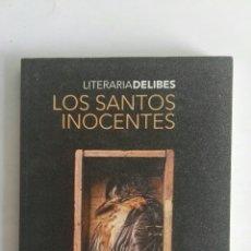 Libros de segunda mano: LOS SANTOS INOCENTES LITERARIA DELIBES. Lote 176921202