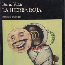 Libros de segunda mano: BORIS VIAN. LA HIERBA ROJA. TUSQUETS 1990. Lote 177334985