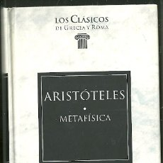 Livres d'occasion: LIBRO. PLANETA DEAGOSTINI. LOS CLÁSICOS DE GRECIA Y ROMA. Nº 100. ARISTÓTELES. METAFÍSICA. Lote 177692084