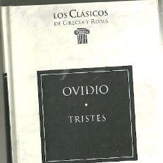 Livres d'occasion: LIBRO. PLANETA DEAGOSTINI. LOS CLÁSICOS DE GRECIA Y ROMA. Nº 58. OVIDIO. TRISTES. Lote 177692385