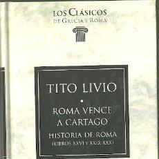 Livres d'occasion: LIBRO. PLANETA DEAGOSTINI. LOS CLÁSICOS DE GRECIA Y ROMA. Nº 62. TITO LIVIO. HISTORIA DE ROMA. Lote 177728937