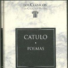 Livres d'occasion: LIBRO. PLANETA DEAGOSTINI. LOS CLÁSICOS DE GRECIA Y ROMA. Nº 39. CÁTULO. POEMAS. Lote 177729123