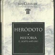 Livres d'occasion: LIBRO. PLANETA DEAGOSTINI. LOS CLÁSICOS DE GRECIA Y ROMA. Nº 41. HERÓDOTO. HISTORIA. EL EGIPTO.... Lote 177729262