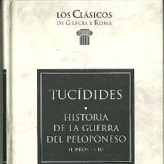 Livres d'occasion: LIBRO. PLANETA DEAGOSTINI. LOS CLÁSICOS DE GRECIA Y ROMA. Nº 85. TUCÍDIDES. HISTORIA DE LA GUERRA.... Lote 178137884