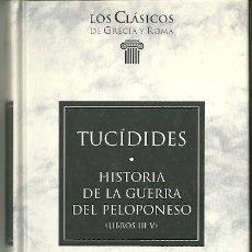 Livres d'occasion: LIBRO. PLANETA DEAGOSTINI. LOS CLÁSICOS DE GRECIA Y ROMA. Nº 86. TUCÍDIDES. HISTORIA DE LA GUERRA.... Lote 178137927