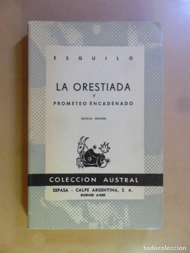 LA ORESTIADA Y PROMETEO ENCADENADO - ESQUILO - Nº 224 COL. AUSTRAL - 1967 (Libros de Segunda Mano (posteriores a 1936) - Literatura - Narrativa - Clásicos)