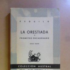 Libros de segunda mano: LA ORESTIADA Y PROMETEO ENCADENADO - ESQUILO - Nº 224 COL. AUSTRAL - 1967. Lote 178358845