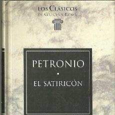 Livres d'occasion: LIBRO. PLANETA DEAGOSTINI. LOS CLÁSICOS DE GRECIA Y ROMA. Nº 4. PETRONIO. EL SATIRICÓN. Lote 179062405