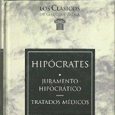 Livres d'occasion: LIBRO. PLANETA DEAGOSTINI. LOS CLÁSICOS DE GRECIA Y ROMA. Nº 7. HIPÓCRATES. JURAMENTO HIPOCRÁTICO. Lote 179062725