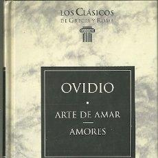 Livres d'occasion: LIBRO. PLANETA DEAGOSTINI. LOS CLÁSICOS DE GRECIA Y ROMA. Nº 2. OVIDIO. ARTE DE AMAR. AMORES. Lote 179063321