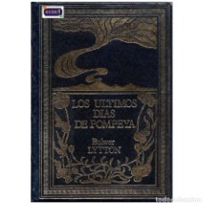 Libros de segunda mano: LOS ÚLTIMOS DÍAS DE POMPEYA . BULWER LYTTON. CLUB INTERNACIONAL DEL LIBRO. USADO. Lote 179198493