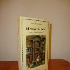 Libros de segunda mano: EL RUIDO Y LA FURIA - WILLIAM FAULKNER - EDICIONES CATEDRA. Lote 179333622
