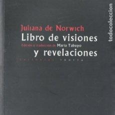 Libros de segunda mano: JULIANA DE NORWICH : LIBRO DE VISIONES Y REVELACIONES (TROTTA, 2002). Lote 179520641