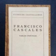 Libros de segunda mano: FRANCISCO CASCALES - TABLAS POÉTICAS - ESPASA 1975. Lote 179537541