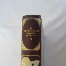 Libros de segunda mano: CLÁSICOS UNIVERSALES DE LA LITERATURA ERÓTICA - EL HEPTAMERON - 1978. . Lote 179548941