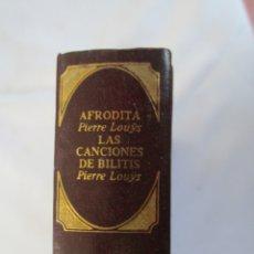 Libros de segunda mano: CLÁSICOS UNIVERSALES DE LA LITERATURA ERÓTICA - AFRODITA /LAS CANCIONES DE BILITIS. Lote 179549235