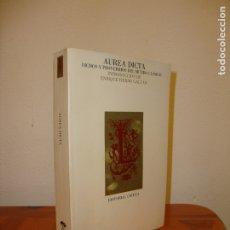 Libros de segunda mano: AUREA DICTA. DICHOS Y PROVERBIOS DEL MUNDO CLÁSICO - EDUARD VALENTÍ (ED.) - CRÍTICA. Lote 179964885