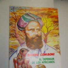 Libros de segunda mano: DANIEL COMBONI, EL DEFENSOR DE LOS AFRICANOS. DIBUJOS DE JUAN J. AGUILAR.. Lote 179520311