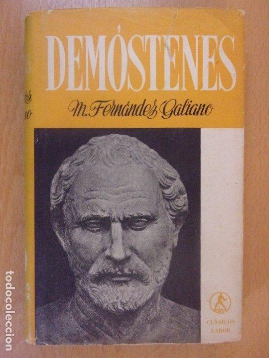 DEMÓSTENES / M. FERNÁNDEZ GALIANO / 1947. LABOR (Libros de Segunda Mano (posteriores a 1936) - Literatura - Narrativa - Clásicos)