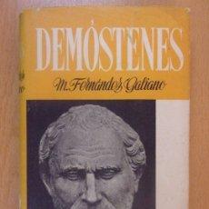 Libros de segunda mano: DEMÓSTENES / M. FERNÁNDEZ GALIANO / 1947. LABOR. Lote 180128050
