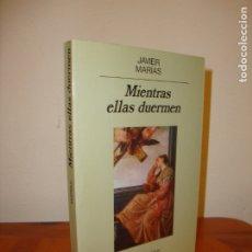 Libros de segunda mano: MIENTRAS ELLAS DUERMEN - JAVIER MARÍAS - ANAGRAMA, PRIMERA EDICIÓN: 1990. Lote 180139582
