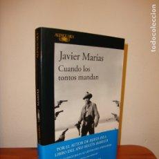 Libros de segunda mano: CUANDO LOS TONTOS MANDAN - JAVIER MARÍAS - ALFAGUARA, COMO NUEVO, 2018. Lote 180139846