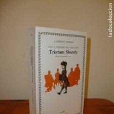Libros de segunda mano: VIDA Y OPINIONES DEL CABALLERO TRISTRAM SHANDY - LAURENCE STERNE - CATEDRA, MUY BUEN ESTADO. Lote 180140061