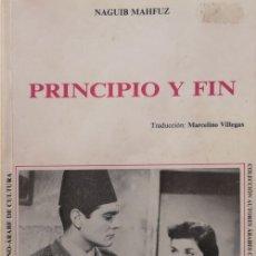 Libros de segunda mano: PRINCIPIO Y FIN - NAGUIB MAHFUZ - INSTITUTO HISPANO ARABE DE CULTURA 1! EDICION 1988 #. Lote 180168720