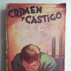 Libros de segunda mano: CRIMEN Y CASTIGO. FEDOR DOSTOIEVSKI. EDITORIAL TOR, 1957.. Lote 180213166
