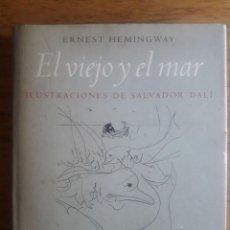 Libros de segunda mano: EL VIEJO Y EL MAR / ILUSTRACIONES DE SALVADOR DALI / ERNEST HEMINGWAY / EDI. CIRCULO DE LECTORES / 1. Lote 180249390