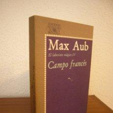 Libros de segunda mano: MAX AUB: EL LABERINTO MÁGICO, IV: CAMPO FRANCÉS (ALFAGUARA, 1979) RARO. Lote 180272600