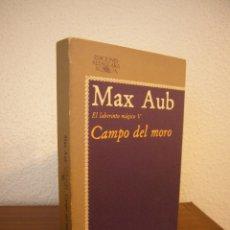Libros de segunda mano: MAX AUB: EL LABERINTO MÁGICO, V: CAMPO DEL MORO (ALFAGUARA, 1979) RARO. Lote 180272945