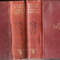 Libros de segunda mano: JOSE´MARÍA DE PEREDA : OBRAS COMPLETAS - DOS TOMOS (AGUILAR ETERNAS, 1948). Lote 180406498