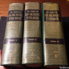 Libros de segunda mano: EL LIBRO DE LAS MIL Y UNA NOCHES. 3 TOMOS COMPLETA. COMPAÑIA GENERAL DE EDICIONES. MÉXICO. Lote 180427387
