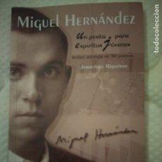 Libros de segunda mano: MIGUEL HERNÁNDEZ UN POETA PARA ESPÍRITUS JÓVENES. Lote 181226326