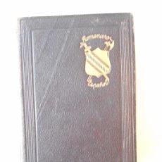 Libros de segunda mano: ROMANCERO ESPAÑOL. SELECCION DE ROMANCES ANTIGUOS Y MODERNOS, SEGUN LAS COLECCIONES MAS AUTORIZADAS . Lote 181448331