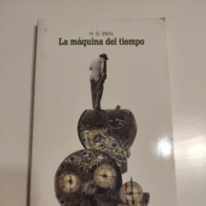 Libros de segunda mano: LA MÁQUINA DEL TIEMPO. H. G. WELLS. Lote 181964606