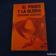 Libros de segunda mano: EL PODER Y LA GLORIA GRAHAM GREENE ED. LUIS DE CARALT 1980. Lote 182016138