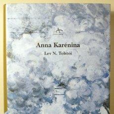 Libros de segunda mano: TOLSTÓI, LEV N. - ANNA KARÉNINA - BARCELONA 2010 - TAPA DURA. Lote 182158177
