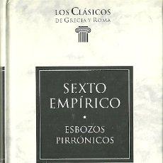 Livres d'occasion: LIBRO. PLANETA DEAGOSTINI. LOS CLÁSICOS DE GRECIA Y ROMA. Nº 88. SEXTO EMPÍRICO. ESBOZOS PIRRÓNICOS. Lote 182267651