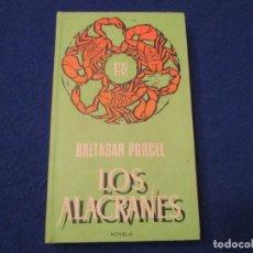 Libros de segunda mano: LOS ALACRANES BALTASAR PORCEL EDITORIAL PLAZA JANÉS 1970 . Lote 182524263