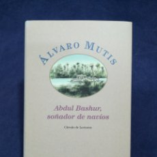 Libros de segunda mano: ABDUL BASHUR, SOÑADOR DE NAVÍOS - ÁLVARO MUTIS. Lote 182769518