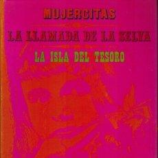 Libros de segunda mano: MUJERCITAS & LA LLAMADA DE LA SELVA & LA ISLA DEL TESORO. Lote 182965121