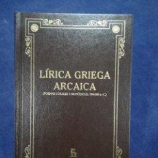 Libros de segunda mano: LÍRICA GRIEGA ARCAICA (POEMAS CORALES Y MONÓDICOS, 700-300 A.C.) - BIBLIOTECA BÁSICA GREDOS. Lote 183021551