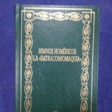 Libros de segunda mano: HIMNOS HOMÉRICOS - LA BATRACOMIOMAQUIA - BIBLIOTECA BÁSICA GREDOS. Lote 183021668