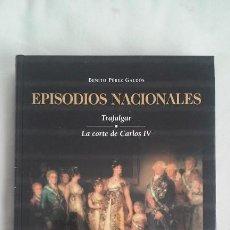 Libros de segunda mano: EPISODIOS NACIONALES. TRAFALGAR YLA CORTE DE CARLOS IV DE BENITO PÉREZ GALDÓS. Lote 175546013