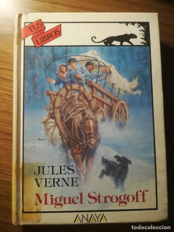 MIGUEL STROGOFF JULIO VERNE ANAYA TUS LIBROS COLECCION AVENTURAS 1991 (Libros de Segunda Mano (posteriores a 1936) - Literatura - Narrativa - Clásicos)