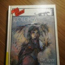 Libros de segunda mano: COLOMBA PROSPER MERIMEE ANAYA TUS LIBROS COLECCION AVENTURAS 1985. Lote 183618415