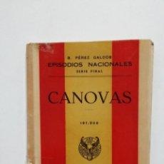 Libros de segunda mano: CANOVAS. EPISODIOS NACIONALES. BENITO PEREZ GALDOS. EDITORIAL HERNANDO 1943. TDK428. Lote 183731870