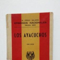 Libros de segunda mano: LOS AYACUCHOS. EPISODIOS NACIONALES. BENITO PEREZ GALDOS. EDITORIAL HERNANDO 1943. TDK428. Lote 183731977